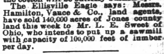 Sweet to put up a sawmill. 1883 - The Ellisville Eagle says : Messrs. Hamilton,...