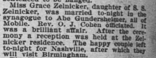 Grace Zelnicker marriage to Abe Gundersheimer of Mobile - Miss Grace Zelnicker, daughter of 8. 8....