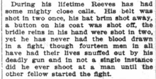 Close calls, but he never shot a man if he could help it - I During his lifetime Reeves has had some...