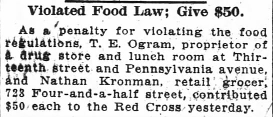 Nathan Kronman $50 Red Cross donation for violating food law.  723 4 1/2 St, Wash Post 7/10/1918 - Violated Food Law Give 50 As a penalty for...