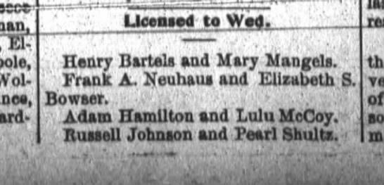 Frank A Neuhaus and Elizabeth S Bowser to wed. - hi Wolfram Henry Battels and Mary Mangels Frank...