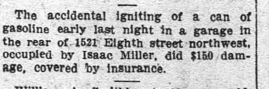 Isaac Miller accidental fire in his residence at 1521 Eight Street NW.  Wash Post 2/2/1915 - The accidental ignltlngi - of a - can of...