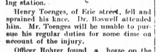 Henry Toenges, The Fort Wayne Journal-Gazette, Nov. 23, 1898 Wed. p.8 - stations Henry Toenges, of Eric Htreet, fell...