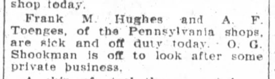 A.F. Toenges, The Fort Wayne Sentinel, Sat. Feb.20, 1909, p.9 - shop today Frank M Hughes and A F Toenges, of...