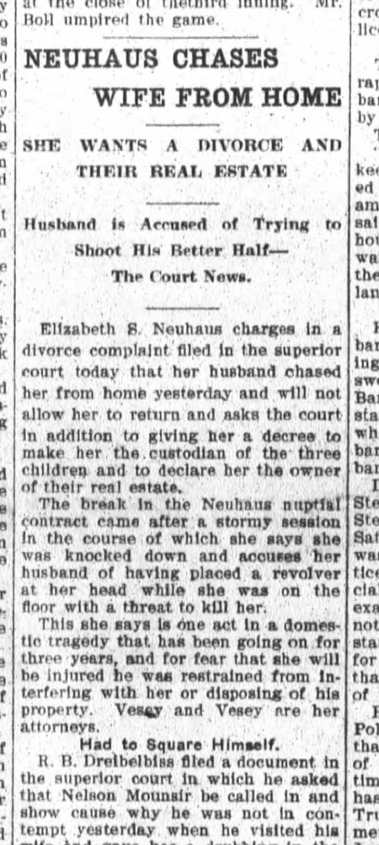 Elizabeth Neuhaus wants divorce; chased from home by husband who holds pistol to her head.
