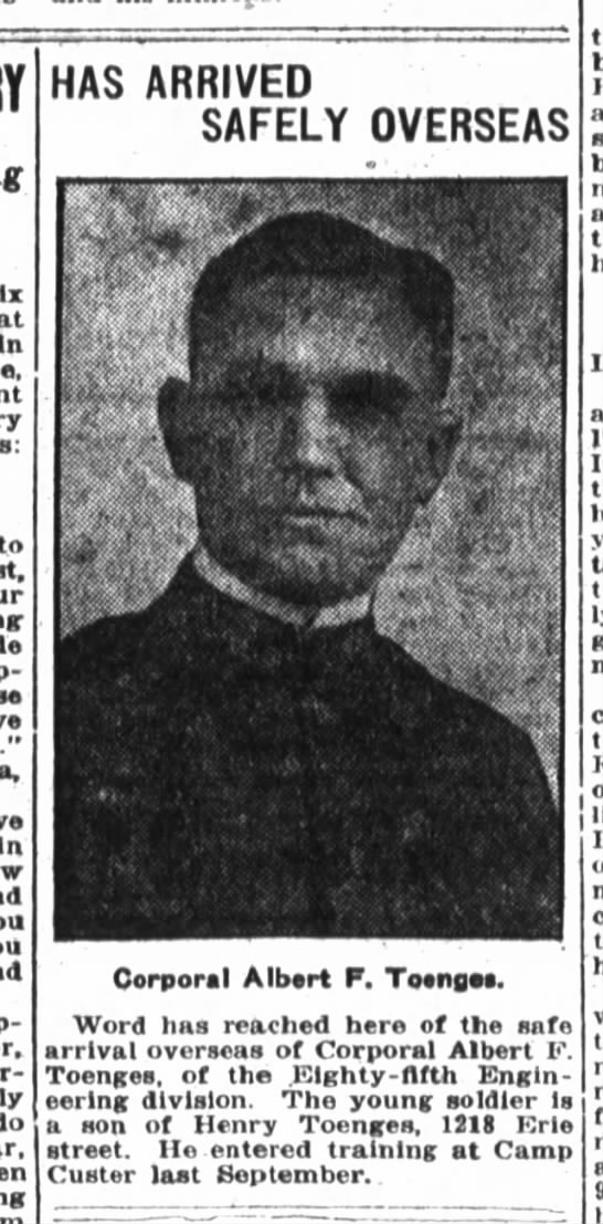 Albert F. Toenges, The Fort Wayne Sentinel, Sat. Aug. 10, 1918, p.2 - at In to in do HAS ARRIVED SAFELY OVERSEAS...