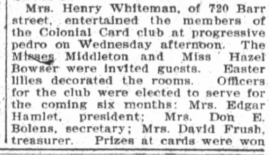 1907 Apr 6 Colonial Card Club have Progressive Pedro at Mrs Henry Whiteman's home