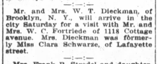 W.C. Fortriede, The Fort Wayne Journal-Gazette, Wed. Aug. 22, 1917 p.8 - Mr and Mrs W T Dleckman, of Brooklyn, N Y ,...