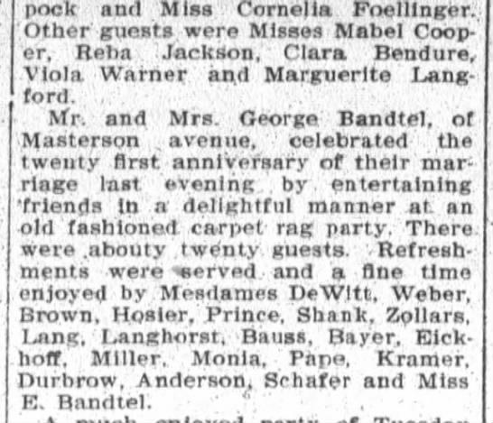 Geo. Bandtel 21 st anniv.,The Ft.Wayne Sentinel, Fri. Jan.3,1908 p.6 - pock and Miss. Cornelia. Foelllnger;; Other'...