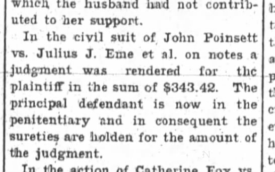 John Poinsett wins suit against Julius J Eme; wins $343.42 - wlilcn, had not contrlh; uted to her support....