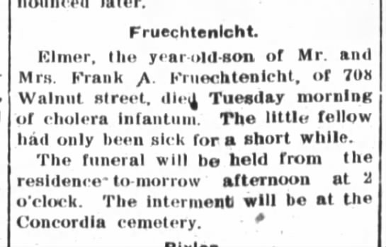 Elmer Fruechtenicht Obit., The Fort Wayne Journal-Gazette, Wed. July 30, 1902, p.2 - Fruechtenicht. IClmer, Hie year old son of Mr...