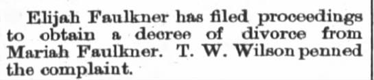 1888 Oct 19 Elijah Faulkner filed for divorce from Mariah Faulkner