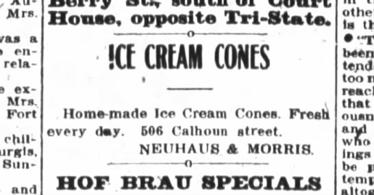 Homemade ice cream cones by Neuhaus and Morris - Mrs was a en - relatives expect Mrs. Fort chil...