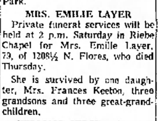 Emilie Layer24 Nov 1962San AntonioExpress and News - St. MtlS. EMILIE LAYER Private funeral services...