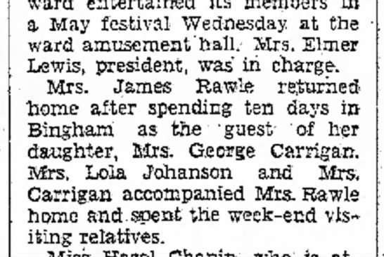 1934 Margaret Rawle visited daughter in Bingham, Apr 22 - a May festival- Wednesday at the ward...