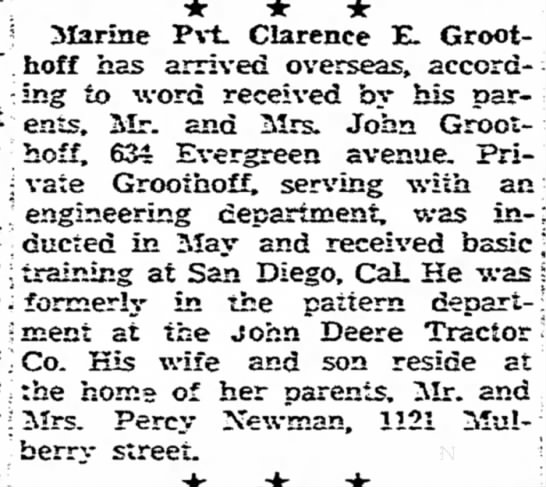Clarence arrived Oct 1944 - * * * Marine Pvt. Clarence E. Groot- . _ . . ....