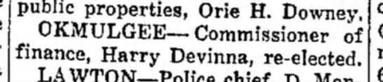 Harry Devinna, commissioner of finance, Okmulgee. Miami Daily News-Record (Miami, OK) 7 April 1937 - public properties, Orie H. Downey OKMULGEE—...