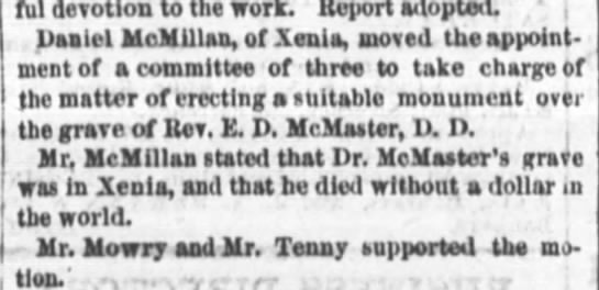 Rev ED McMaster, DD of Zenia, OH died before 10/25/1871 - prayerful devotion to the work. Beport adopted....