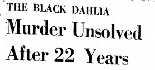 Black Dahlia Murder Unsolved After 22 Years