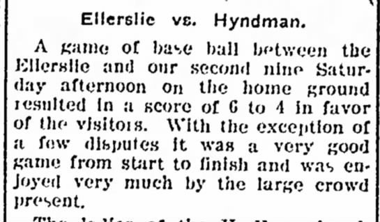 19060821 Ellerslie Baseball - Ellerslie vs. Hyndman. A game of base ball...