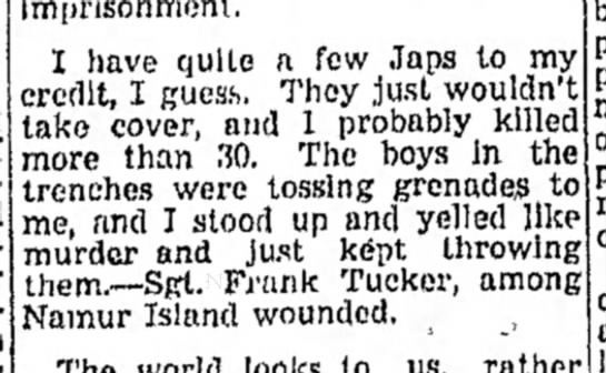 Frank Tucker quote - or Imprisonment. I have quite a few Japs to...