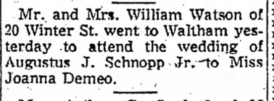 Wedding of Augustus J Schnopp Jr and Joanna Demeo - Mr. and Mrs. William Watson 20 Winter St. went...