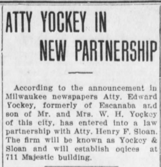 Edward Yockey 3 Feb 1912 Sat pg 1 - ATTY YOCKEY IN NEW PARTNERSHIP According to the...
