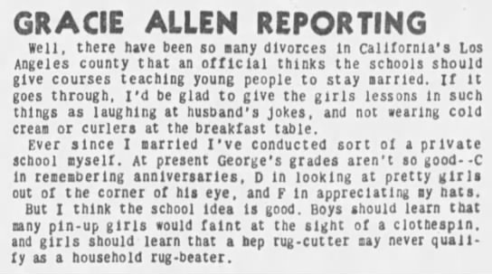 Marriage tips from Gracie Allen? - GRACIE ALLEN REPORTING Well, there have been so...