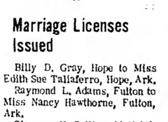 Nancy Hawthorne, Fulton, marriage to Billy D Gray, Hope, 6 Dec 1968,p9 - Marriage Licenses issued Billy D. Gray, Hope to...