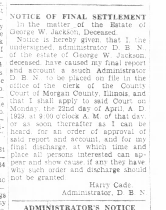 George W Jackson - $4 be granted NOTICE OF FINAL SETTLEMENT In the...