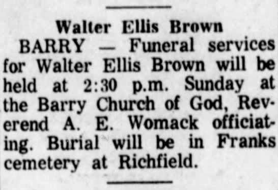 Funeral for Walter Ellis Brown to be held Sunday at Barry Chuch of God. - Walter Ellis Brown BARRY — Funeral services for...