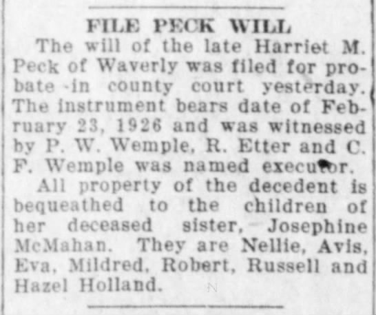 Harriet Peck probate to children of sister Josephine McMahan - FILE PECK WILL The will of the late Harriet M....