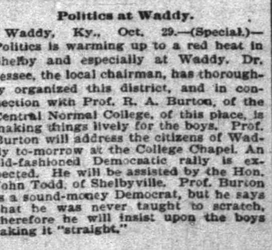 - Politics at Waddy. Waddy, Ky, Oct. 29....