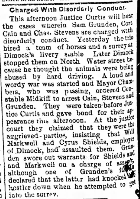 18 July 1891 Sam Grunden disorderly charge - Charged~WrtnDisorde.Iy Conduct- This afternoon...