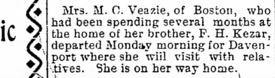 Carrie Kezar, wife of Morris Clifford Veazie. F H Kezar probably Frederick. - Mrs. M. 0. Veazie, of Boston, lad been spending...
