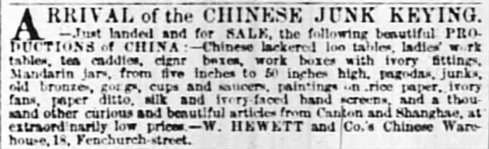 Arrival of Keying in London - Sale of goods from China - A RRIVAL of the CHINESE JUNK KEYING. t. Jnat...