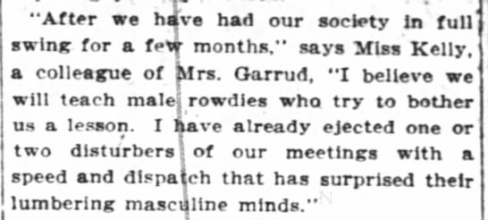 """They surprised their """"lumbering masculine minds."""" - """"After we htve had our society in full swing..."""