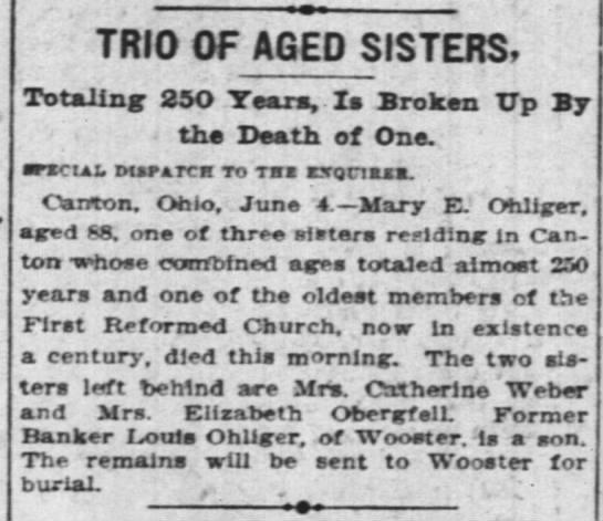 One of three elderly Ohliger sisters dies - burial. TRIO OF AGED SISTERS, I Totan' 250 ....