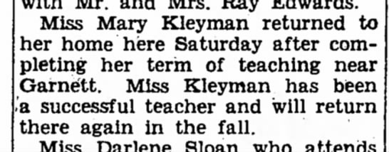mary Kleyman - Garnett teacher  - Miss Mary Kleyman returned to her home here...