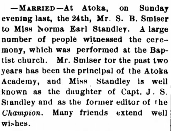 Norma Earl Standley Daughter of James S Standley - — MARRIED —At Atoka, on Sunday evening last,...