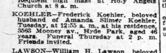 Obituary for Frederick Koehler, 1914 - . mass Church at 8 a. m. KOEHLER Frederick...