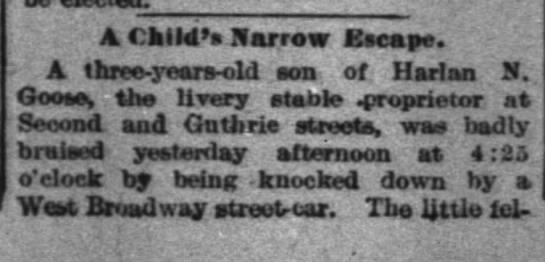 3year old son of Harlan N. Goose in 1893 accident pg 1 - - A Child's Narrow Escape. A three-y three-y...