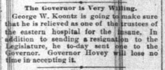 George W Koontz resigns as trustee of hospital for insane - jj! The Uiuraor La Very Willing. i George W....