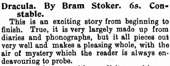 Exciting story from beginning to finish - Dracula. By Bram Stoker. 6s. Constable....