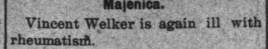 26 Dec 1901 Welker - '. Majenica. Vincent Welker is again ill with...