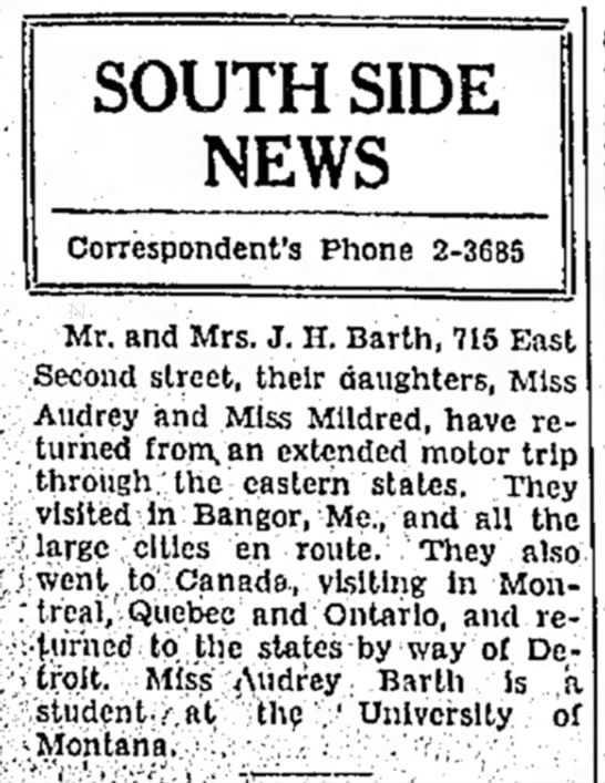 Barth Family - Butte, MTAug. 8, 1936Page 12, Column 1 - SOUTH SIDE NEWS Correspondent's Phone 2-3685...