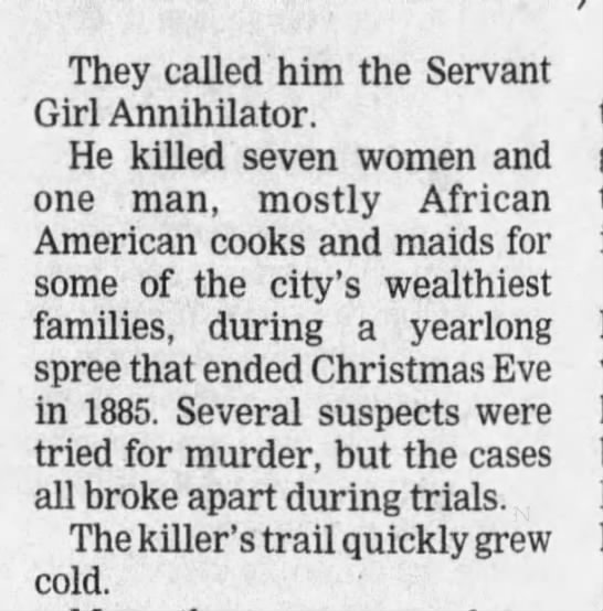 "Summary of the ""Servant Girl Annihilator"" murders from a 2004 article - They called him the Servant Girl Annihilator...."