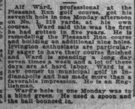 Alf Ward, Pleasant Run, 7 hour days, Englishman, The Indianapolis News, 7 Aug 1923, p 20. - Elooaiirr- Alf Ward, professional at the...