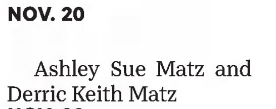 Matz Postel Divorce - NOV. 20 Ashley Sue Matz and Derric Keith Matz