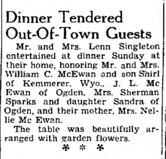 Lester's bro. Bill McEwan & son Shirl visit sis. Louise Singleton 06-23-1937 - Dinner Tendered Out-Of-Town Guests Mr. and Mrs....